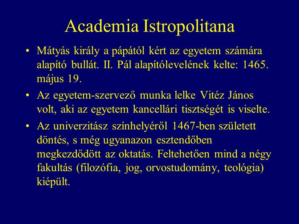 Academia Istropolitana Mátyás király a pápától kért az egyetem számára alapító bullát.