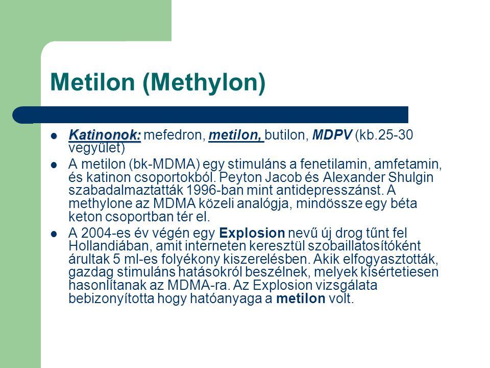 Metilon (Methylon) Katinonok: Katinonok: mefedron, metilon, butilon, MDPV (kb.25-30 vegyület) A metilon (bk-MDMA) egy stimuláns a fenetilamin, amfetam