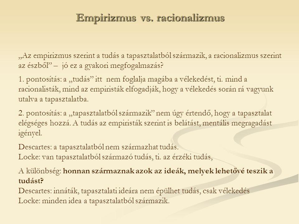 """Empirizmus vs. racionalizmus """"Az empirizmus szerint a tudás a tapasztalatból származik, a racionalizmus szerint az észből"""" – jó ez a gyakori megfogalm"""