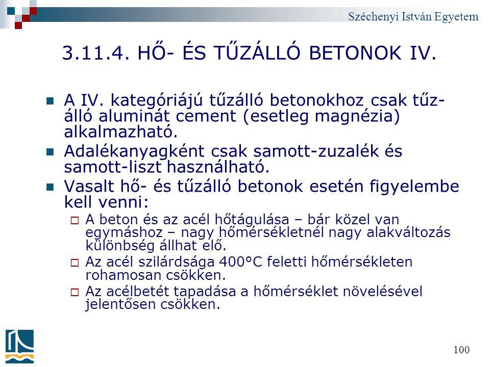 Széchenyi István Egyetem 100 3.11.4. HŐ- ÉS TŰZÁLLÓ BETONOK IV. A IV. kategóriájú tűzálló betonokhoz csak tűz- álló aluminát cement (esetleg magnézia)