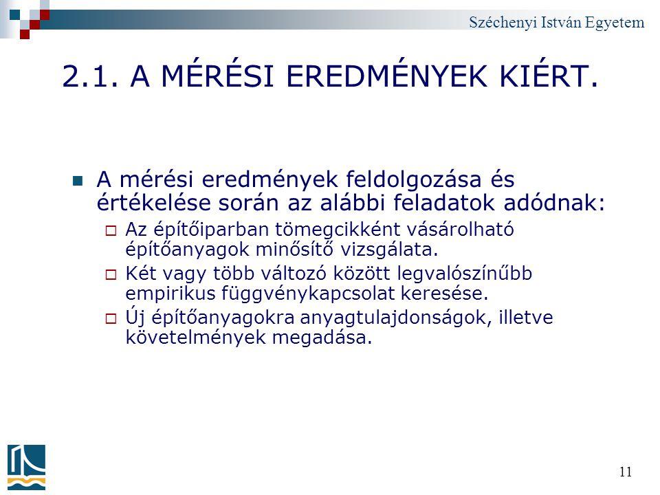 Széchenyi István Egyetem 11 2.1. A MÉRÉSI EREDMÉNYEK KIÉRT. A mérési eredmények feldolgozása és értékelése során az alábbi feladatok adódnak:  Az épí