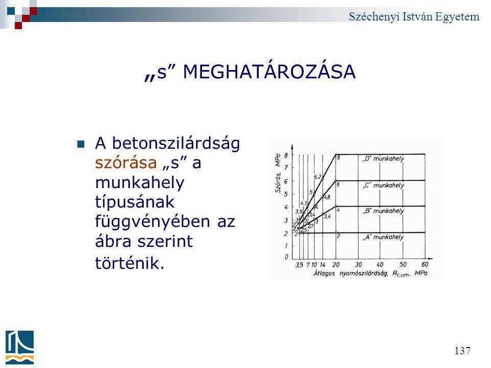 """Széchenyi István Egyetem 137 """" s"""" MEGHATÁROZÁSA A betonszilárdság szórása """"s"""" a munkahely típusának függvényében az ábra szerint történik."""