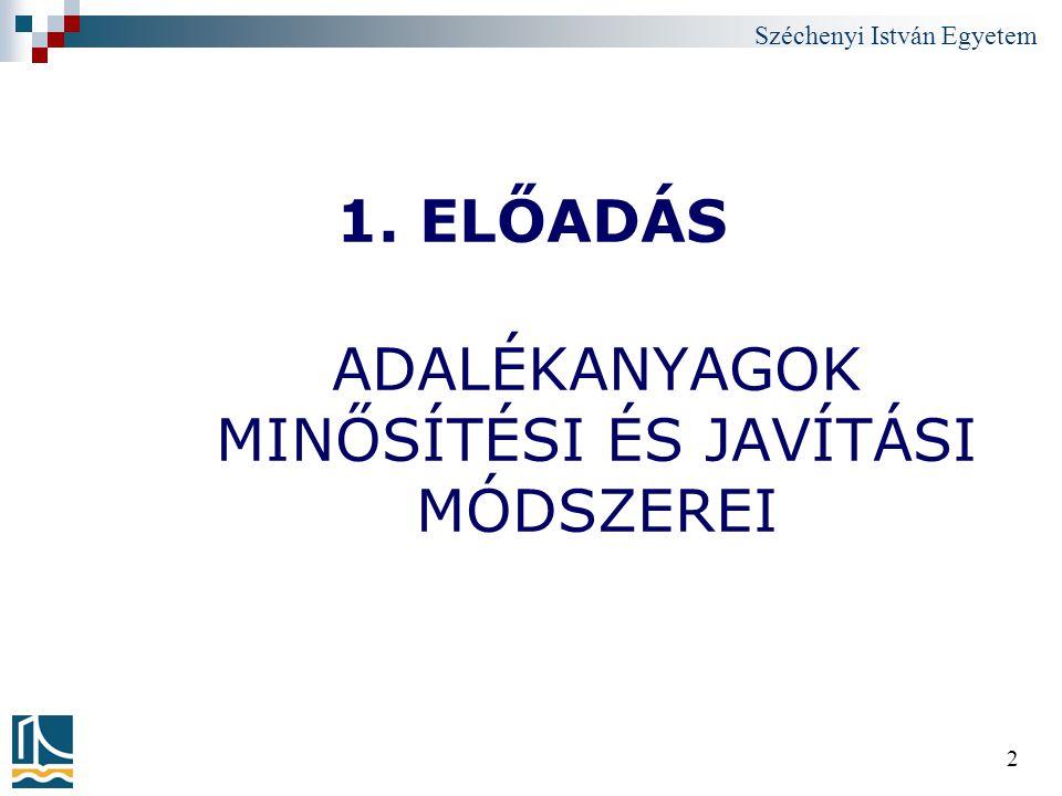 Széchenyi István Egyetem 2 1. ELŐADÁS ADALÉKANYAGOK MINŐSÍTÉSI ÉS JAVÍTÁSI MÓDSZEREI