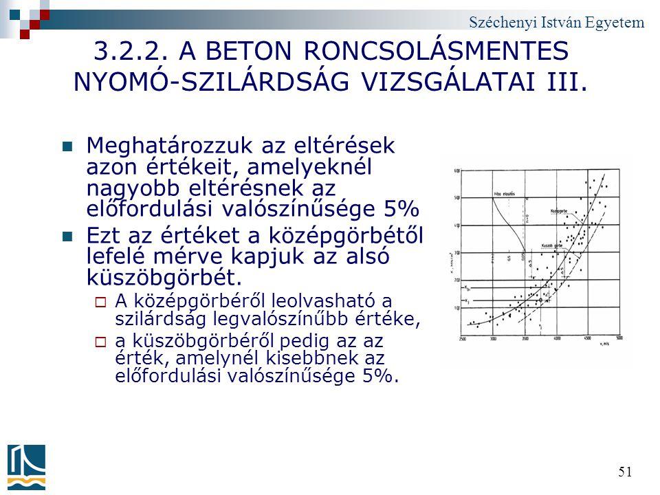 Széchenyi István Egyetem 51 3.2.2. A BETON RONCSOLÁSMENTES NYOMÓ-SZILÁRDSÁG VIZSGÁLATAI III. Meghatározzuk az eltérések azon értékeit, amelyeknél nagy