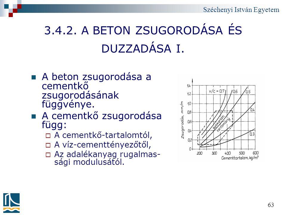 Széchenyi István Egyetem 63 3.4.2. A BETON ZSUGORODÁSA ÉS DUZZADÁSA I. A beton zsugorodása a cementkő zsugorodásának függvénye. A cementkő zsugorodása