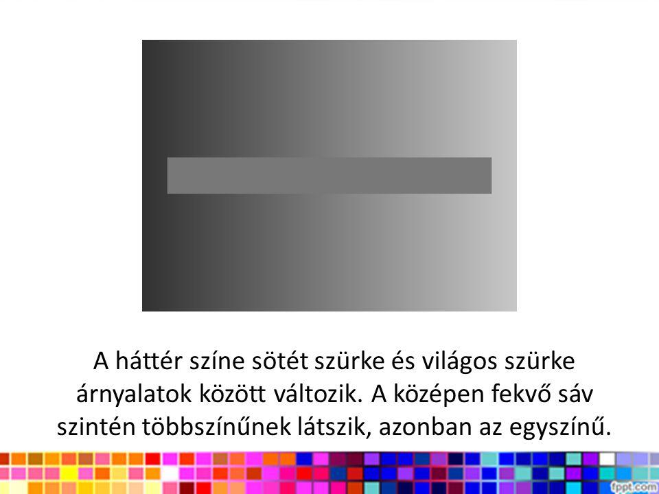 A háttér színe sötét szürke és világos szürke árnyalatok között változik. A középen fekvő sáv szintén többszínűnek látszik, azonban az egyszínű.