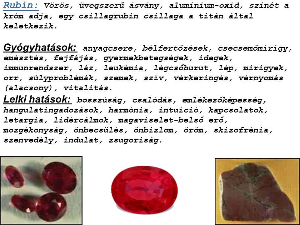 Rózsakvarc: Rózsaszínű kvarc, melynek színezetét a mangántartalom adja.