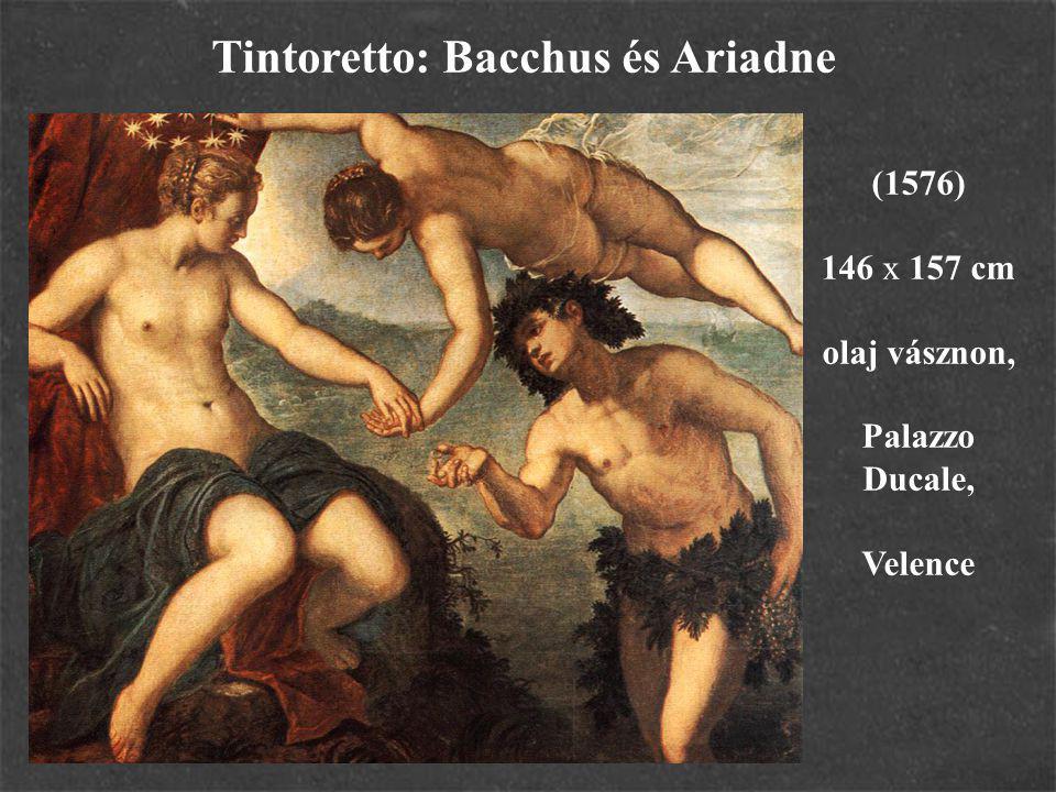Tintoretto: Bacchus és Ariadne (1576) 146 x 157 cm olaj vásznon, Palazzo Ducale, Velence