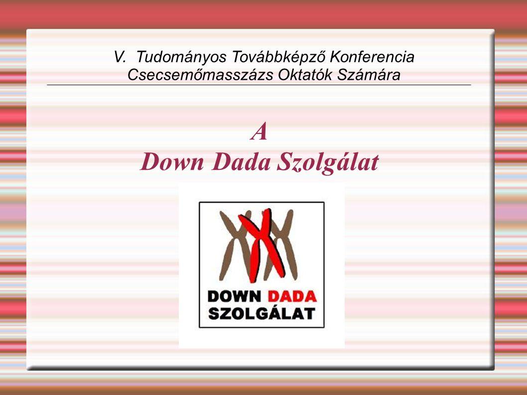 A Down Dada Szolgálat V. Tudományos Továbbképző Konferencia Csecsemőmasszázs Oktatók Számára