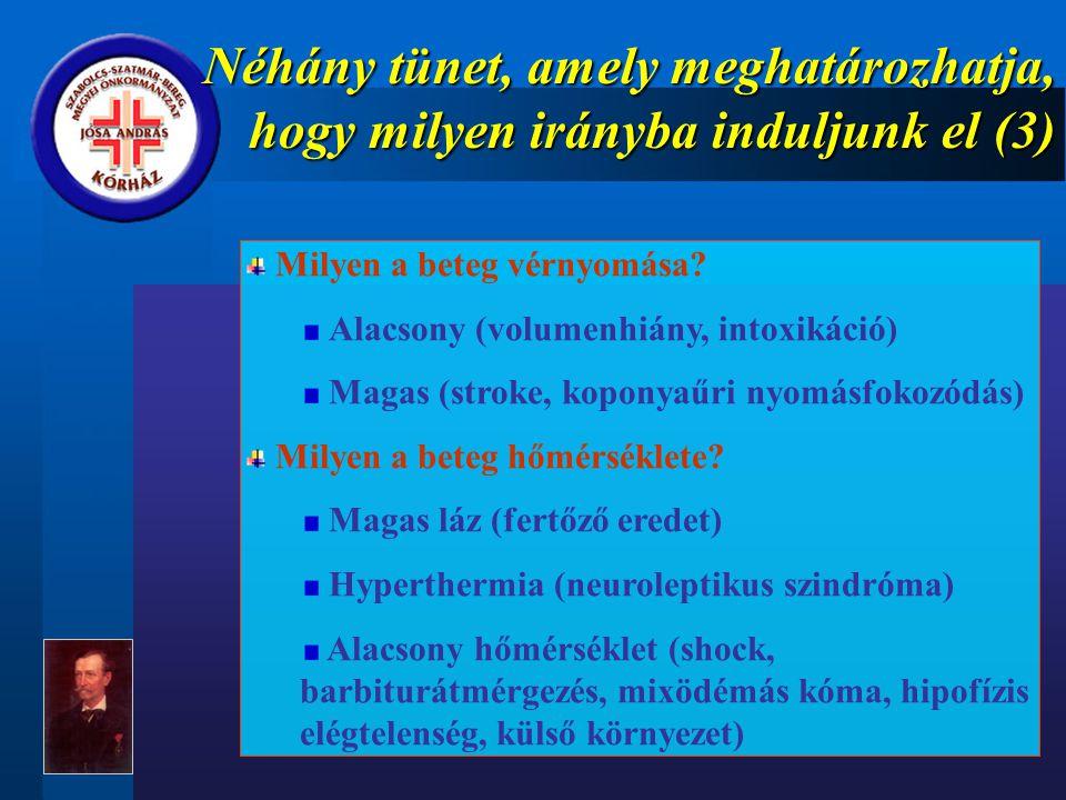 Néhány tünet, amely meghatározhatja, hogy milyen irányba induljunk el (3) Milyen a beteg vérnyomása.