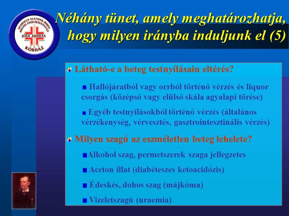Néhány tünet, amely meghatározhatja, hogy milyen irányba induljunk el (5) Látható-e a beteg testnyílásain eltérés.