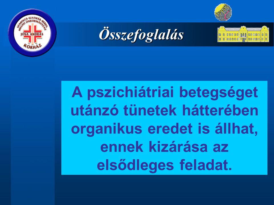 A pszichiátriai betegséget utánzó tünetek hátterében organikus eredet is állhat, ennek kizárása az elsődleges feladat.