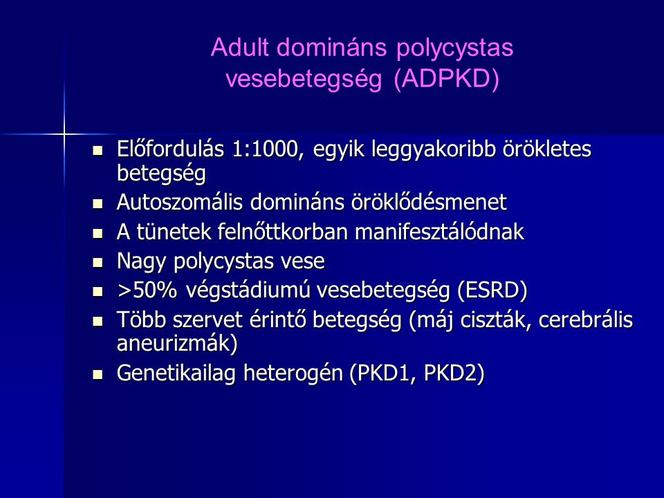 ARPKD (PKHD-1) Terápia: oki egyelőre nincs (génterápia?).