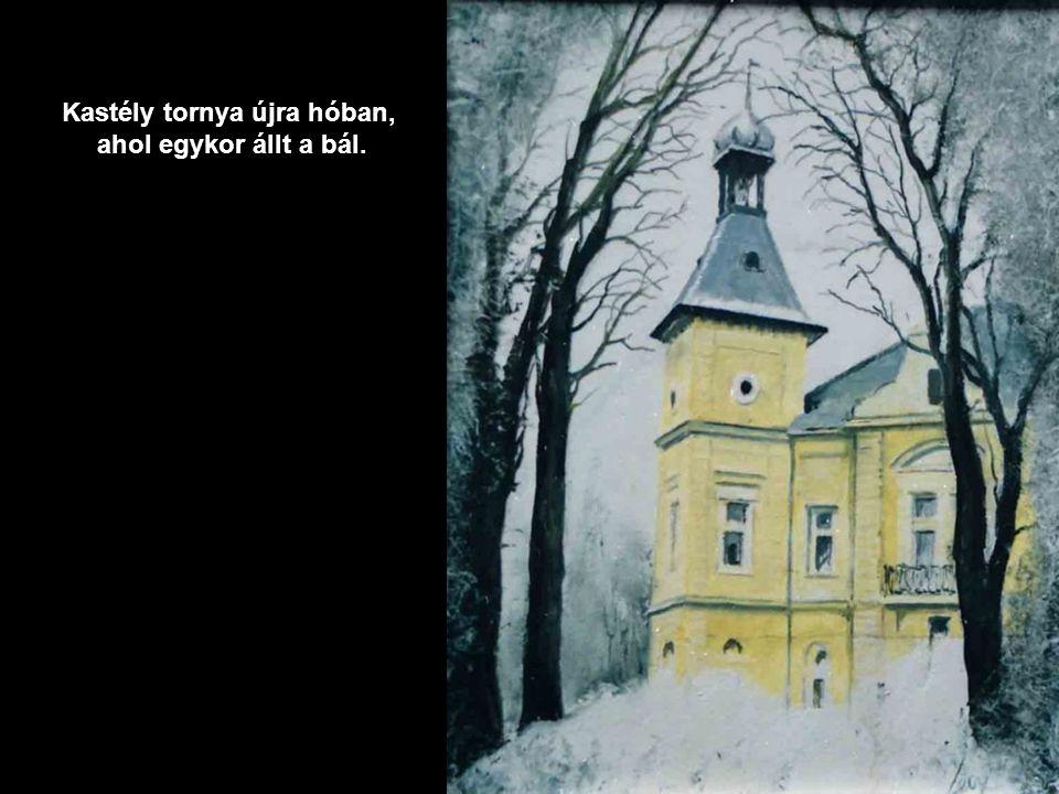 Kastély tornya újra hóban, ahol egykor állt a bál.