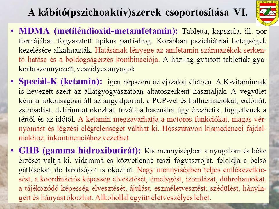 A kábító(pszichoaktív)szerek csoportosítása VI. MDMA (metiléndioxid-metamfetamin): Tabletta, kapszula, ill. por formájában fogyasztott tipikus parti-d