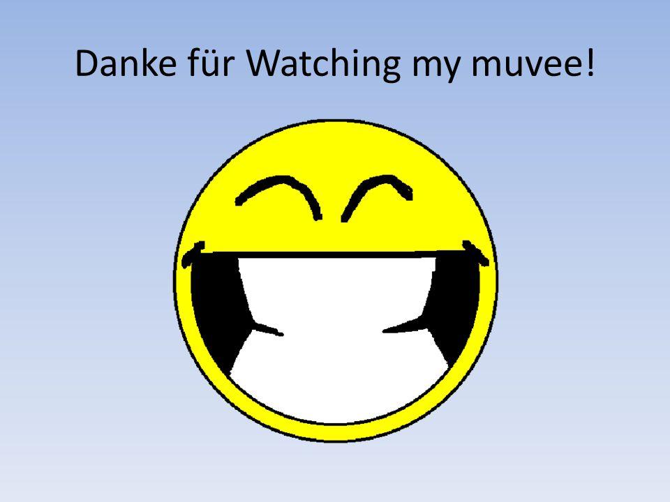Danke für Watching my muvee!