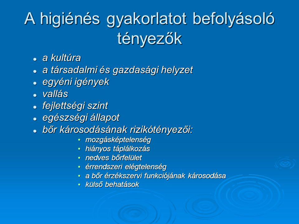 A gáttájék ápolása  Különösen nagy figyelmet kell fordítani azokra a betegekre akik fokozott húgyúti vagy ivarszervi fertőzésnek vannak kitéve( pl.