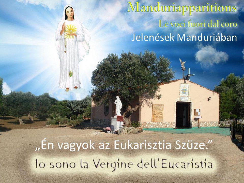 """Jelenések Manduriában """"Én vagyok az Eukarisztia Szüze."""