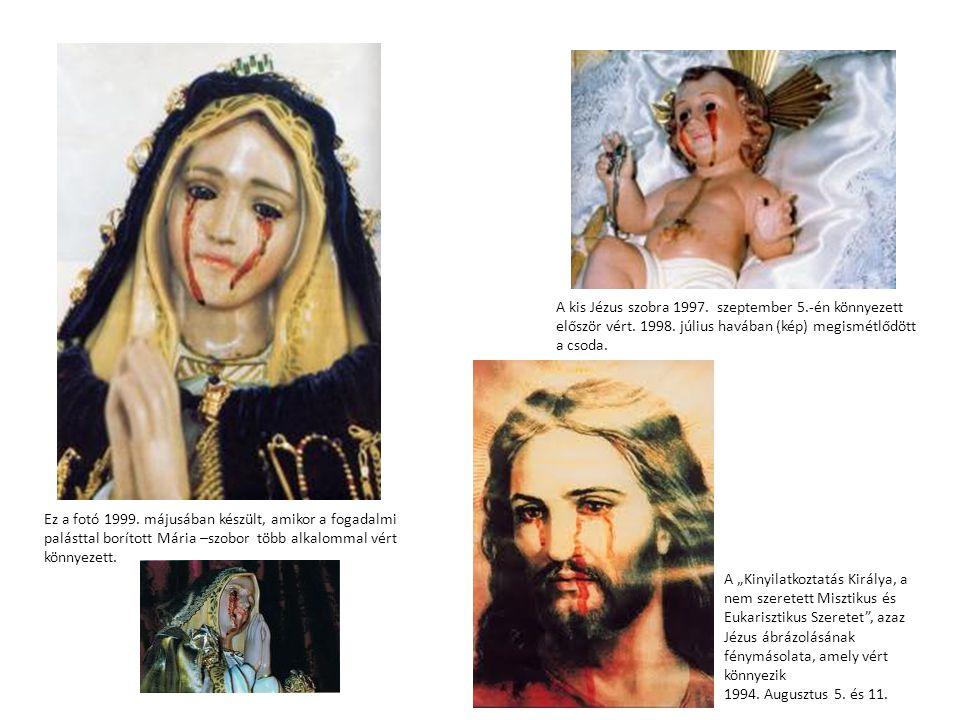 A kis Jézus szobra 1997.szeptember 5.-én könnyezett először vért.