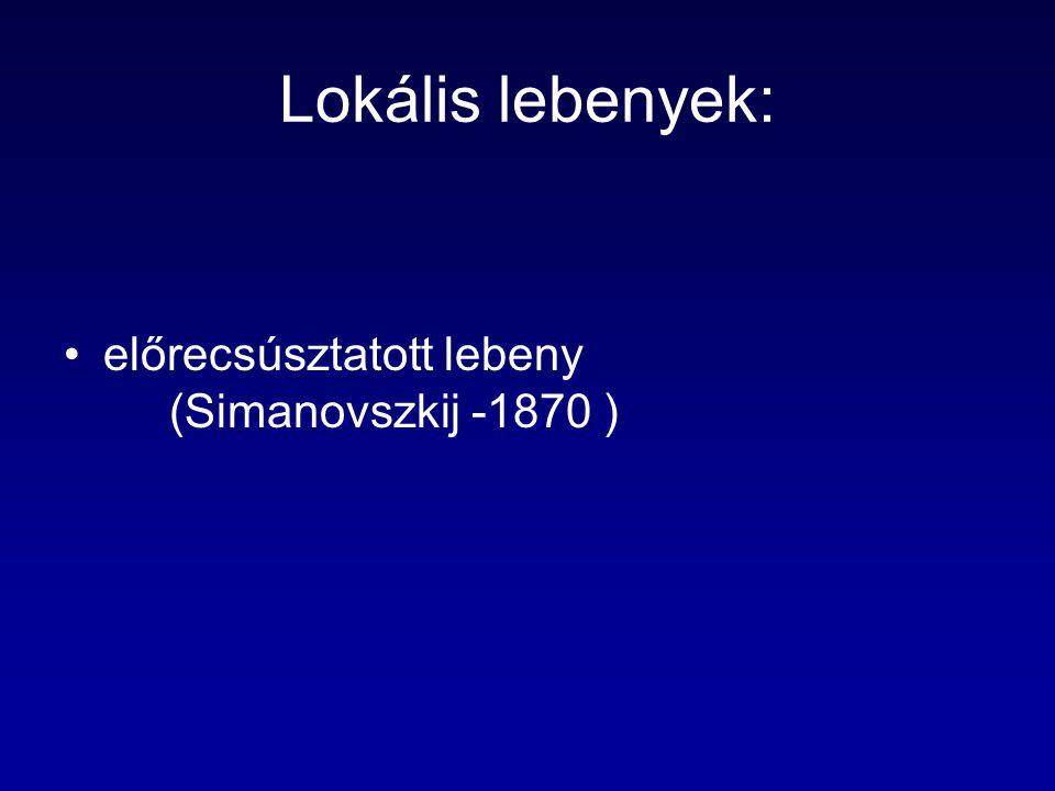 Lokális lebenyek: előrecsúsztatott lebeny (Simanovszkij -1870 )