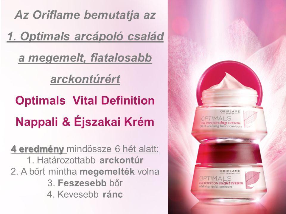 Az Oriflame bemutatja az 1. Optimals arcápoló család a megemelt, fiatalosabb arckontúrért Optimals Vital Definition Nappali & Éjszakai Krém 4 eredmény