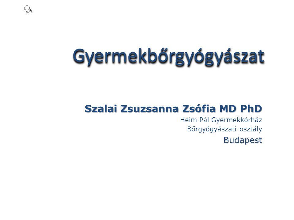 Szalai Zsuzsanna Zsófia MD PhD Heim Pál Gyermekkórház Bőrgyógyászati osztályBudapest GyermekbőrgyógyászatGyermekbőrgyógyászat