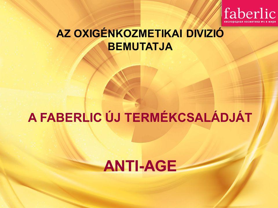 Faberlic bemutatja új temékcsaládját ANTI-AGE : A szépség és a megfiatalítás tudományos, átfogó stratégiája