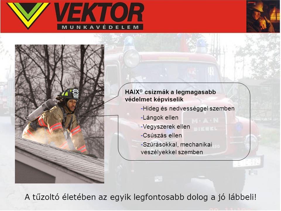 A tűzoltó életében az egyik legfontosabb dolog a jó lábbeli! HAIX ® csizmák a legmagasabb védelmet képviselik -Hideg és nedvességgel szemben -Lángok e