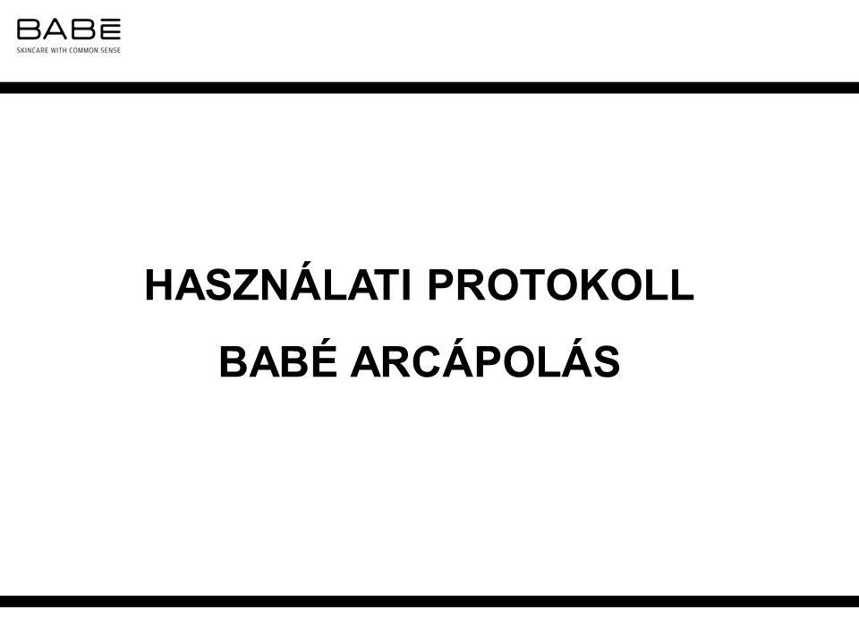 HASZNÁLATI PROTOKOLL BABÉ ARCÁPOLÁS