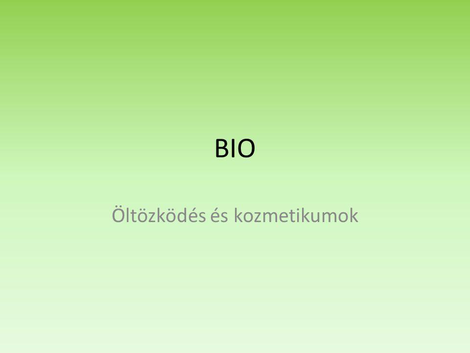 BIO Öltözködés és kozmetikumok