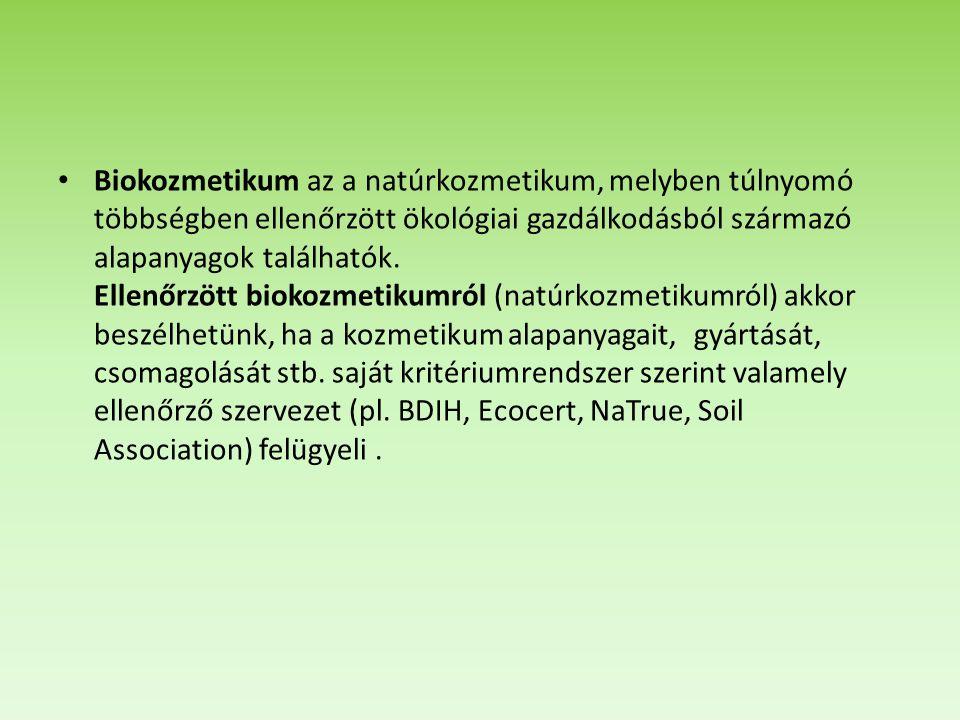 Biokozmetikum az a natúrkozmetikum, melyben túlnyomó többségben ellenőrzött ökológiai gazdálkodásból származó alapanyagok találhatók. Ellenőrzött biok
