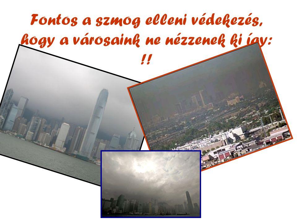 Fontos a szmog elleni védekezés, hogy a városaink ne nézzenek ki így: !!