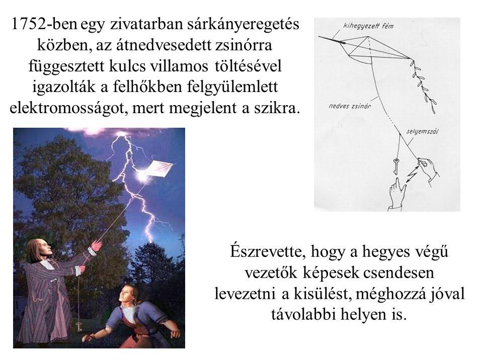 1752-ben egy zivatarban sárkányeregetés közben, az átnedvesedett zsinórra függesztett kulcs villamos töltésével igazolták a felhőkben felgyülemlett el