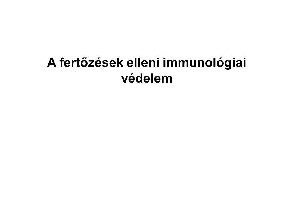 KÖZVETETT IMMUNKOMPLEX Hepatitis B vírus Malária Streptococcus pyogenes Treponema pallidum Legtöbb akut fertőzés SAJÁT ELLENES ELLENANYAG Streptococcus pyogenes Mycoplasma pneumoniae SEJT KÖZVETÍTETT IMMUNITÁS Mycobacterium tuberculosis Mycobacterium leprae Lymphocytic chorio- meningitis virus Borrelia burgdorferi Schistosoma mansoni Vese betegség Érlerakódás Glomerulonephritis Vese károsodás Másodlagos syphilisben Átmeneti vese lerakódás Reumás láz Hemolitikus anaemia Tuberculosis Tuberculoid lepra Aseptikus meningitis Lyme arthritis Schistosomiasis BETEGSÉG A FERTŐZÉSEK EGY RÉSZÉBEN A PATOGÉNEK ELLENI IMMUNVÁLASZ OKOZ SZÖVETKÁROSODÁST