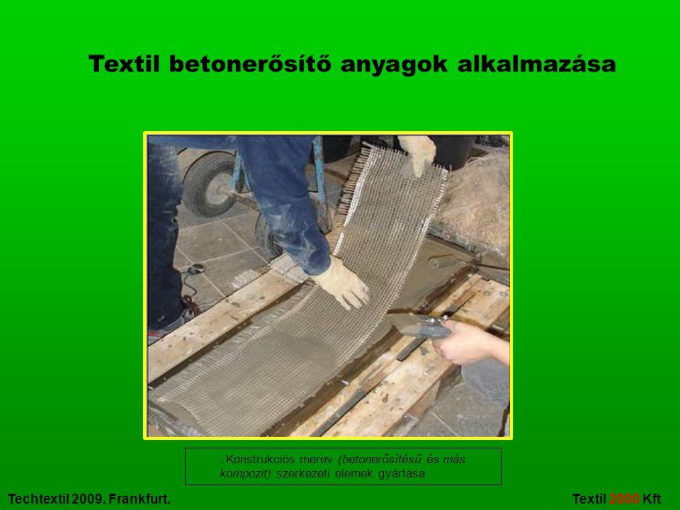Techtextil 2009. Frankfurt. Textil 2000 Kft Textil betonerősítő anyagok alkalmazása. Konstrukciós merev (betonerősítésű és más kompozit) szerkezeti el