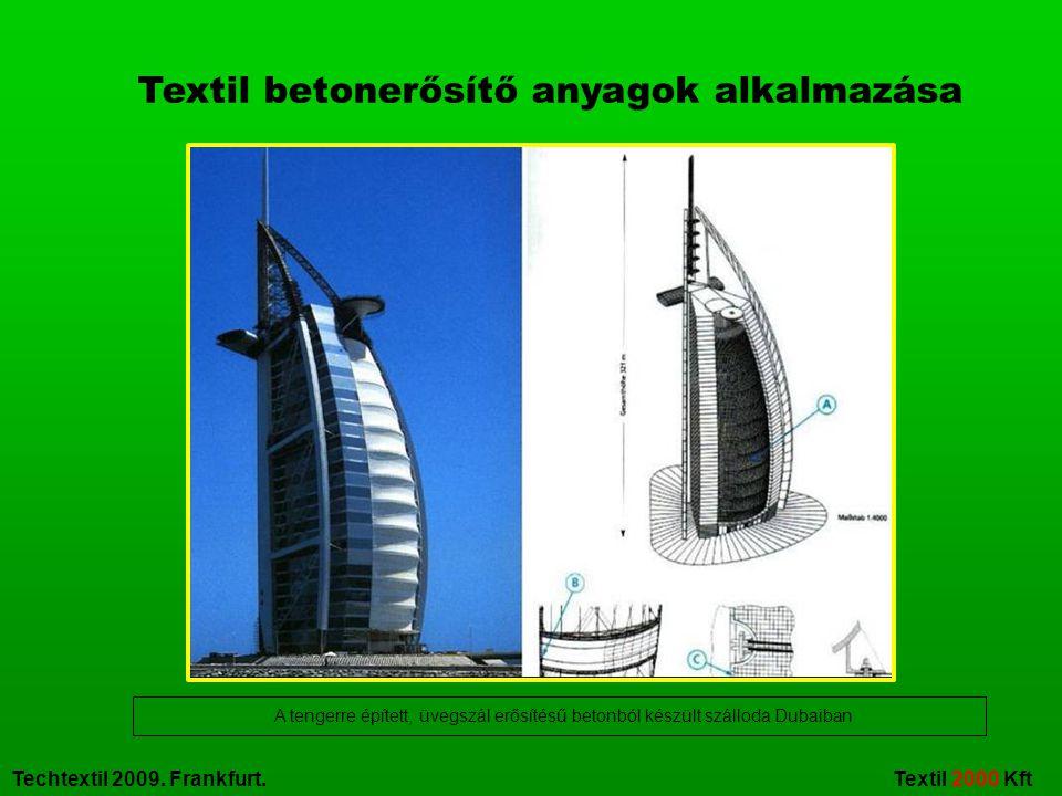 Techtextil 2009. Frankfurt. Textil 2000 Kft A tengerre épített, üvegszál erősítésű betonból készült szálloda Dubaiban Textil betonerősítő anyagok alka