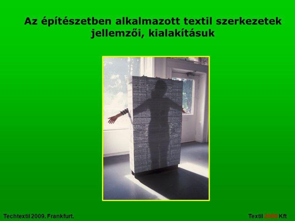 Techtextil 2009. Frankfurt. Textil 2000 Kft Az építészetben alkalmazott textil szerkezetek jellemzői, kialakításuk