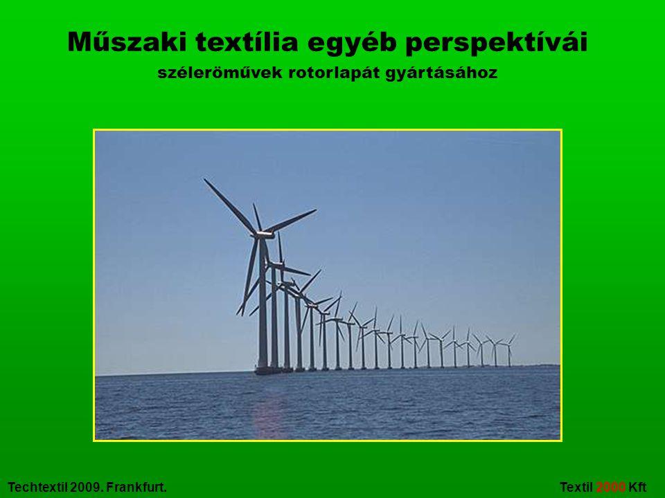 Techtextil 2009. Frankfurt. Textil 2000 Kft Műszaki textília egyéb perspektívái széleröművek rotorlapát gyártásához