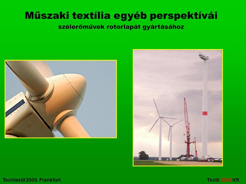 Techtextil 2009. Frankfurt. Textil 2000 Kft Műszaki textília egyéb perspektívái szélerőművek rotorlapát gyártásához