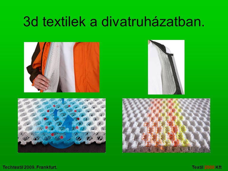 Techtextil 2009. Frankfurt. Textil 2000 Kft 3d textilek a védőruházatokban.