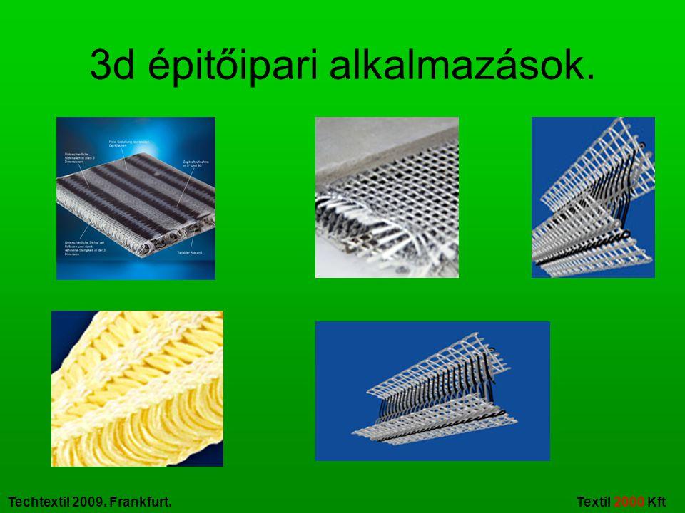 Techtextil 2009. Frankfurt. Textil 2000 Kft 3d épitőipari alkalmazások.