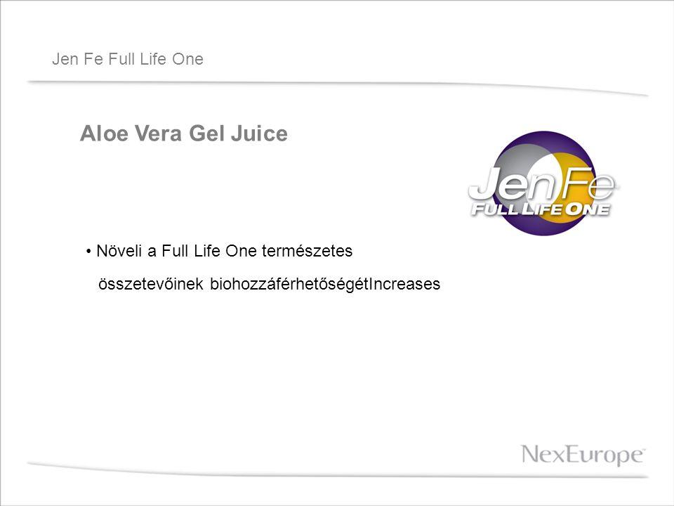 Jen Fe Full Life One Aloe Vera Gel Juice Növeli a Full Life One természetes összetevőinek biohozzáférhetőségétIncreases