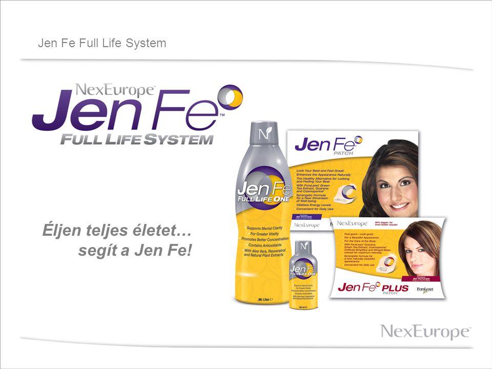 Jen Fe Full Life System Éljen teljes életet… segít a Jen Fe!