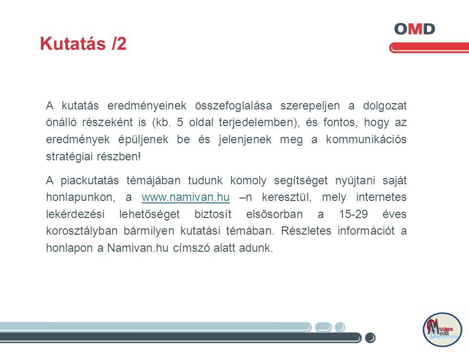 Kutatás /2 A kutatás eredményeinek összefoglalása szerepeljen a dolgozat önálló részeként is (kb.