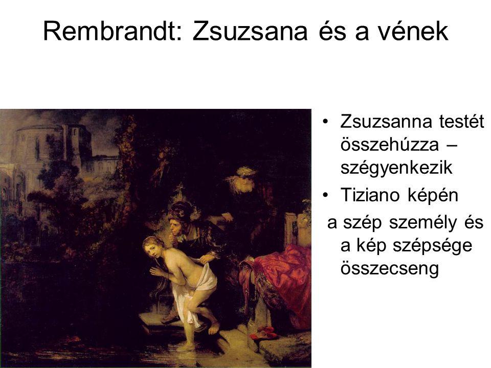 Rembrandt: Zsuzsana és a vének Zsuzsanna testét összehúzza – szégyenkezik Tiziano képén a szép személy és a kép szépsége összecseng