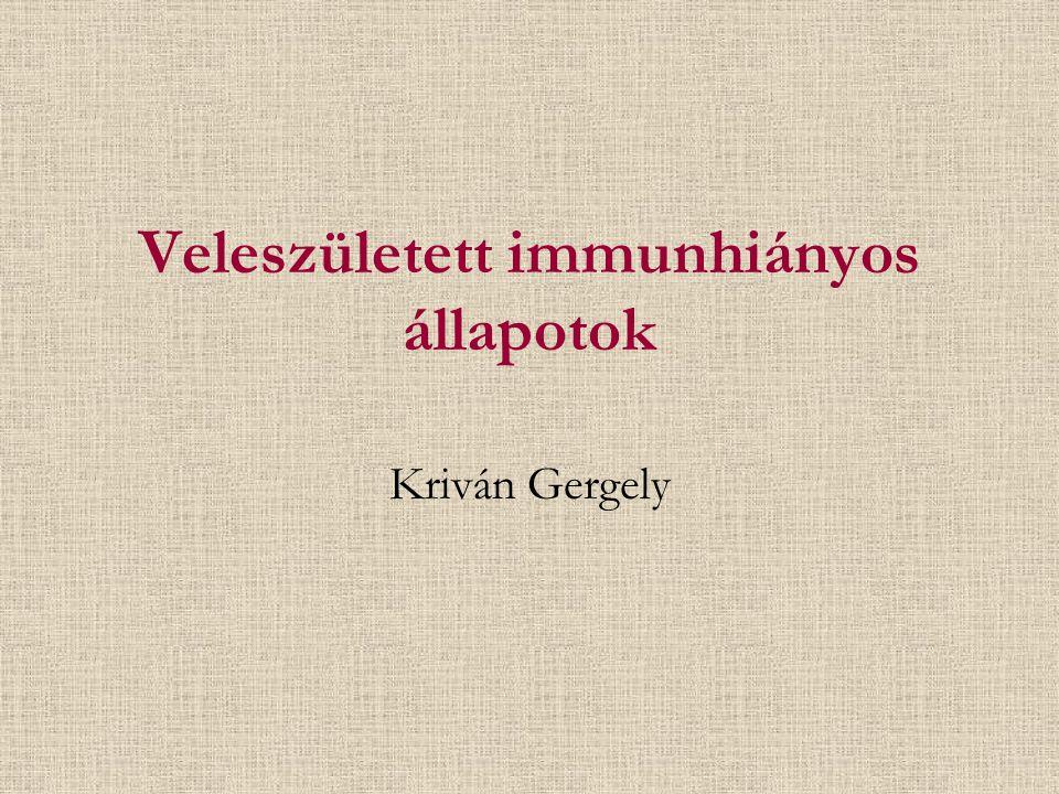 Veleszületett immunhiányos állapotok Kriván Gergely