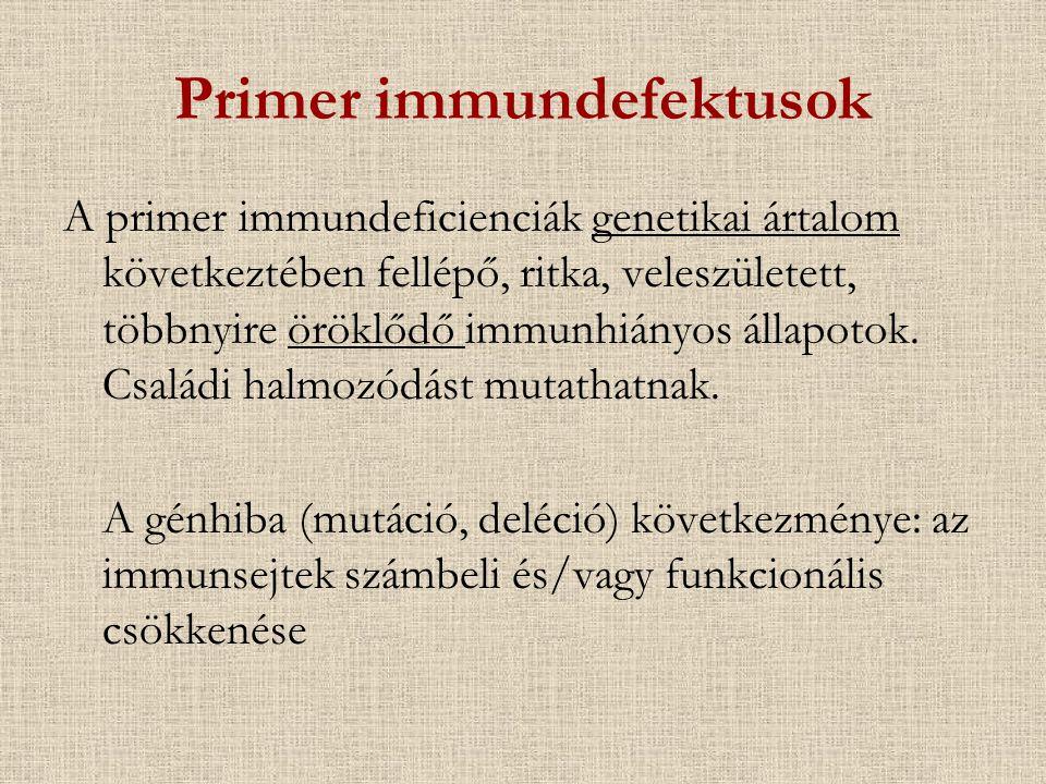Primer immundefektusok A primer immundeficienciák genetikai ártalom következtében fellépő, ritka, veleszületett, többnyire öröklődő immunhiányos állap