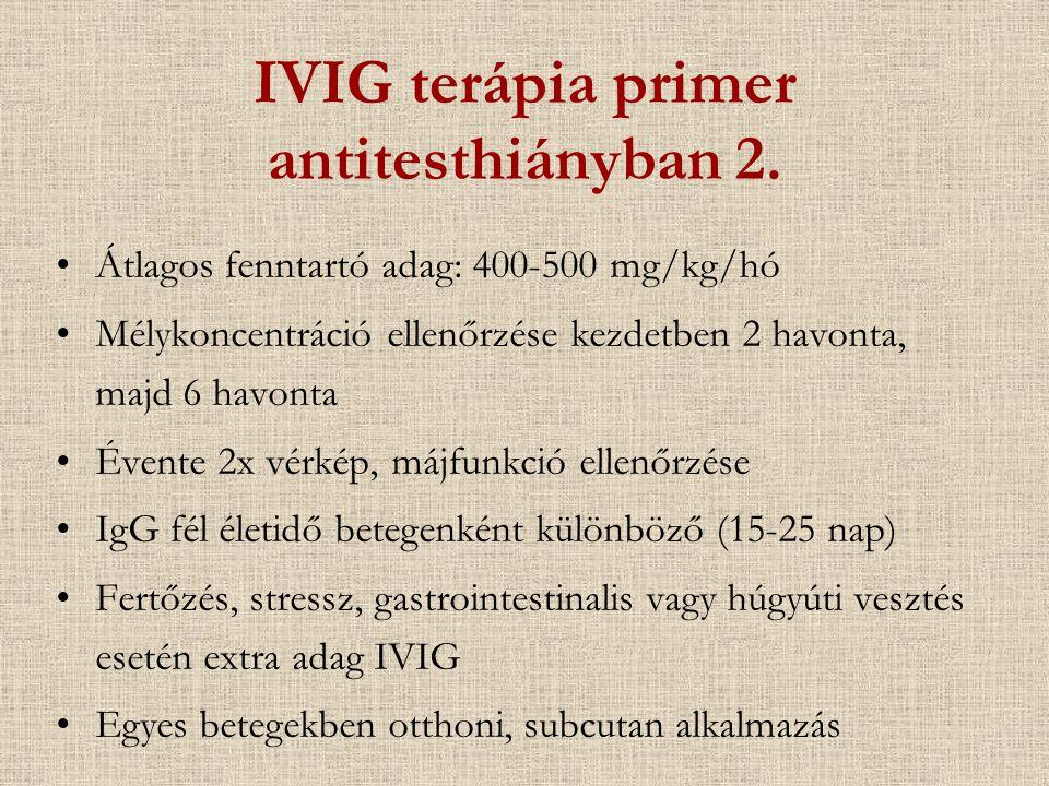 IVIG terápia primer antitesthiányban 2. Átlagos fenntartó adag: 400-500 mg/kg/hó Mélykoncentráció ellenőrzése kezdetben 2 havonta, majd 6 havonta Éven