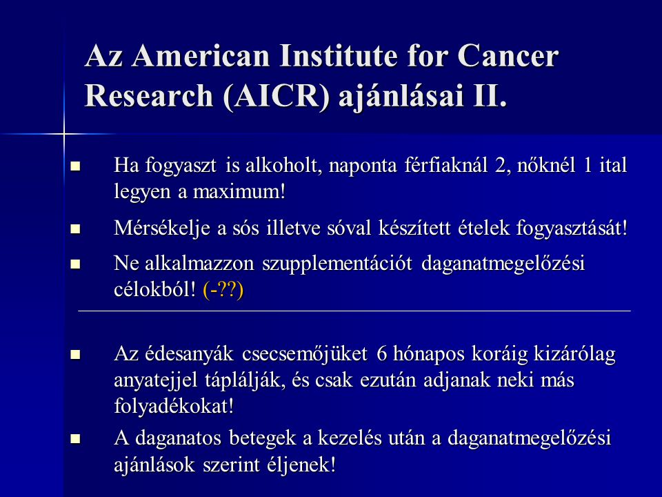 Az American Institute for Cancer Research (AICR) ajánlásai II.