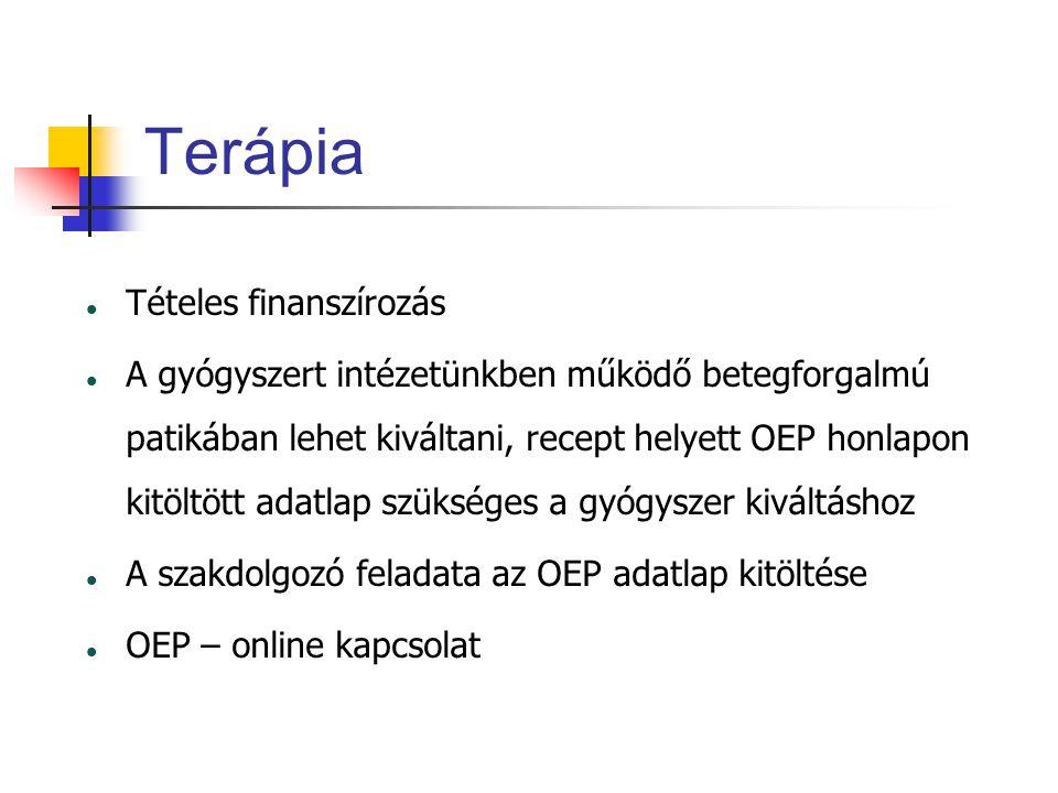 Terápia Tételes finanszírozás A gyógyszert intézetünkben működő betegforgalmú patikában lehet kiváltani, recept helyett OEP honlapon kitöltött adatlap